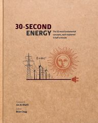 30 Seconds Energy : The 50 Most Fundamental Concept In Energy Each Explained In Half A Minute