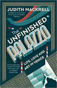 The Unfinished Palazzo: Life, Love And Art In Veni