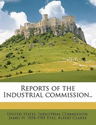 Reports of the Industrial Commission..