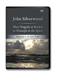 John Silverwood: How Tragedy at Sea Let to Triumph in the Spirit