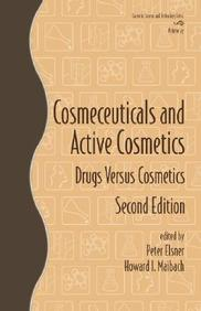 Cosmeceuticals And Active Cosmetics: Drugs Vs. Cosmetics, Second Edition (Cosmetic Science And Technology)