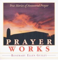 Prayer Works: True Stories Of Answered Prayer