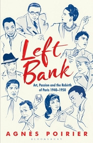 Left Bank : Art Passion & The Rebirth Of Paris 1940 - 1950