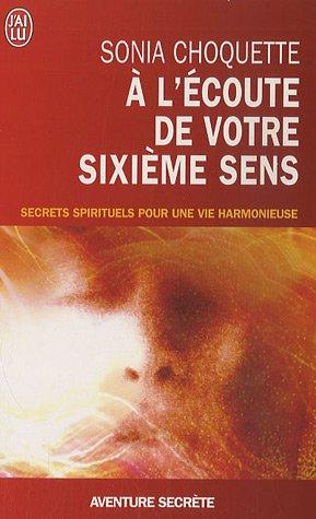 A L'Ecoute de Votre Sixieme Sens (Aventure Secrete) (French Edition)