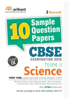 Science Class 9 Term 2 I Succeed 10 Sample Question Papers Exam 2016 : Cbse Code F113