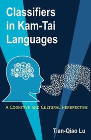 Classifiers in Kam-Tai Languages: A Cognitive and Cultural Perspective