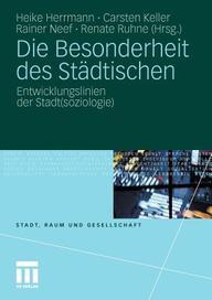 Die Besonderheit des Städtischen: Entwicklungslinien der Stadt(soziologie) (Stadt, Raum und Gesellschaft) (German Edition)