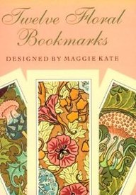 Twelve Floral Bookmarks (Small-Format Bookmarks)