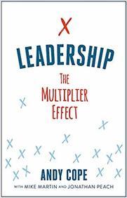 Leadership : The Multiplier Effect