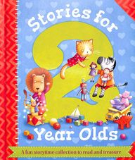 Stories For 2 Year Olds : A Fun Storytime Collection To Read & Treasure