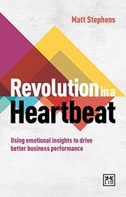 Revolution in a Heartbeat: Using emotional insights to drive better business performance