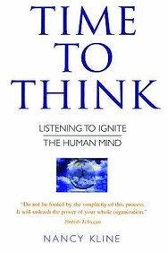 Time to Think : Listening to Ignite the Human Mind