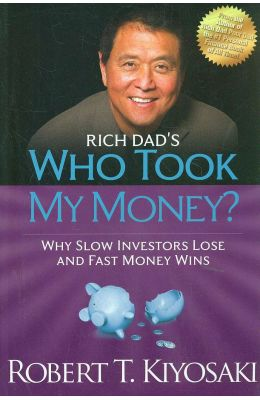 Rich Dads Who Took My Money ? Why Slow Investors Lose And Fast Money Wins !