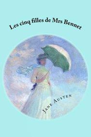 Les cinq filles de mrs bennet (French Edition)