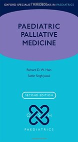 Paediatric Palliative Medicine, 2nd Ed. (Oxford Specialist Handbooks in Paediatrics)