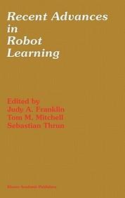 Recent Advances In Robot Learning (The Springer International Series In Engineering And Computer Science)