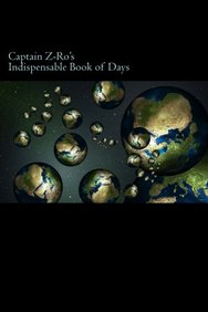 Captain Z-Ro's Indispensable Book of Days: Parallel Universe Calendar for Time Travelers