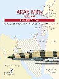 Arab MiGs Volume 6: October 1973 War: Part 2