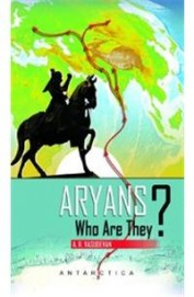 Aryans : Who Are They
