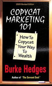 Copycat Marketing 101 : How To Copycat Your Way To Wealth