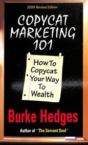 Copycat Marketing 101 : How To Copycat Your Way To Wealth