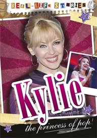 Kylie Minogue (Real-Life Stories)
