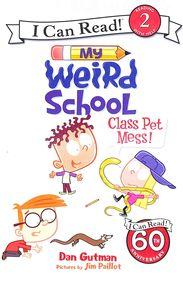 My Weird School :  Class Pet Mess!