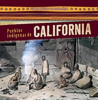 Pueblos Indigenas de California (Native Peoples of California) (Pueblos Indigenas de Norte America (Native Peoples of North) (Spanish Edition)