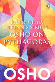 Philosophia Perrenis Series 1 : Osho On Pythagoras