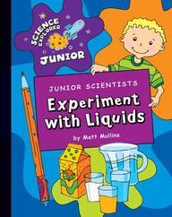 Junior Scientists: Experiment With Liquids (Science Explorer Junior)