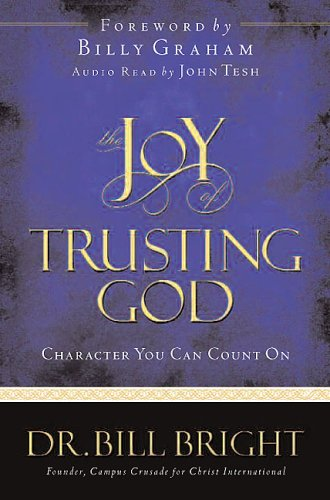 The Joy of Trusting God: Character You Can Count On (The Joy of Knowing God, Book 1) (Includes an abridged audio CD read by John Tesh)