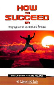 How To Succeed Or Stepping Stones To Fame & Fortune