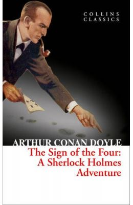 Sign Of The Four A Sherlock Holmes Adventure : Collins Classics