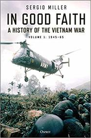 In Good Faith : A history of the Vietnam War Volume 1: 194565