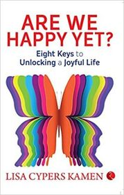 Are We Happy Yet : Eight Keys To Unlocking A Joyful Life