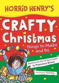 Horrid Henry : Horrid Henrys Crafty Christmas