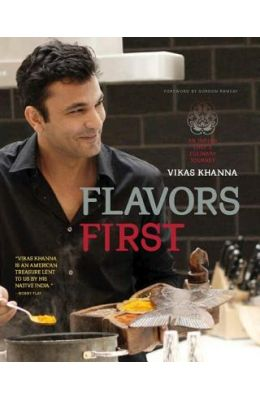 Flavors First : An Indian Chefs Cluinary Journey
