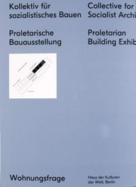 Collective for a Socialist Architecture: Proletarian Building Exhibition