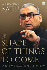 Shape Of Things To Come : An Impassioned View
