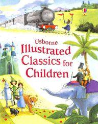 Usborne Illustrated Classics For Children