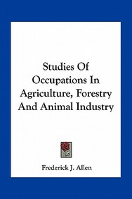 Studies of Occupations in Agriculture, Forestry and Animal Industry