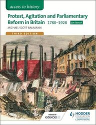 Protest, Agitation and Parliamentary Reform in Britain 1780-1928 (Access to History)