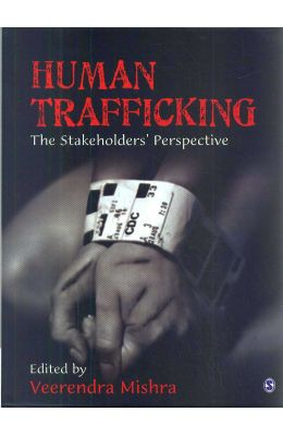 Human Trafficking : The Stakeholders Perspective