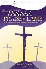 Hallelujah! Praise The Lamb (Simple Easter)