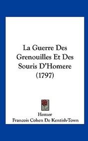 La Guerre Des Grenouilles Et Des Souris D'Homere (1797)