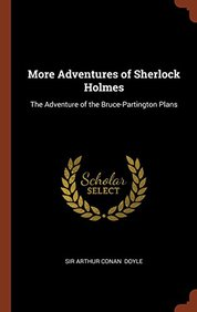More Adventures of Sherlock Holmes: The Adventure of the Bruce-Partington Plans