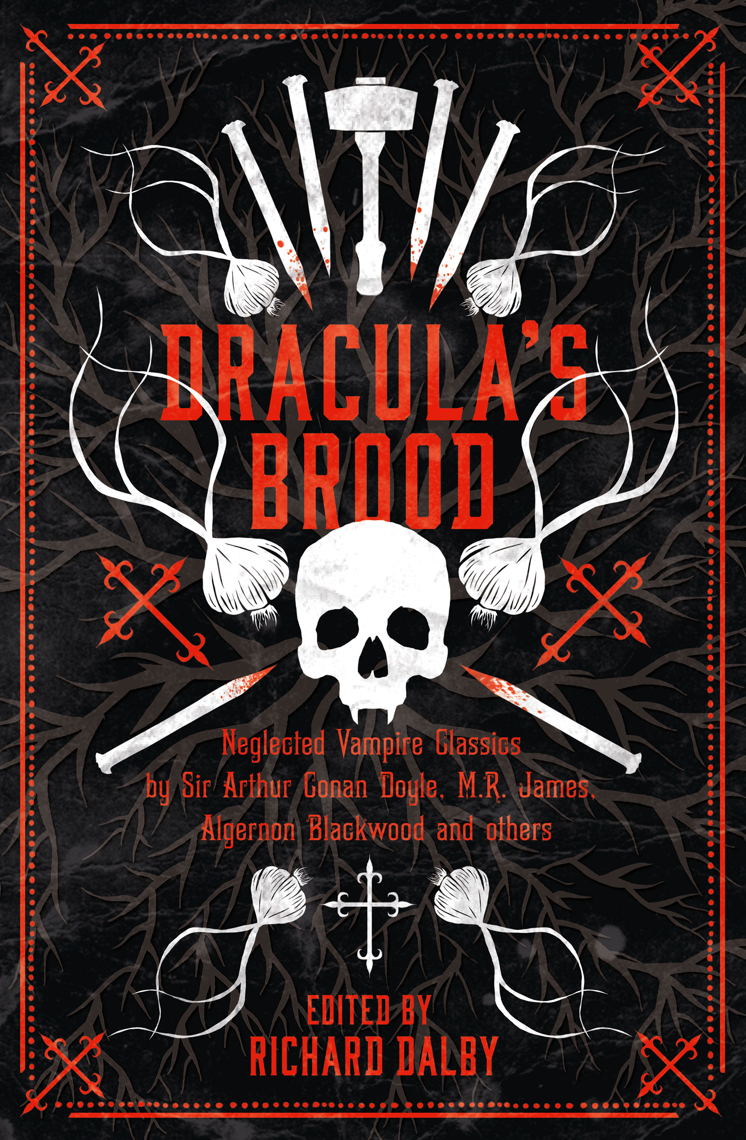 Draculas Brood: Neglected Vampire Classics by Sir Arthur Conan Doyle, M.R. James, Algernon Blackwood and Others