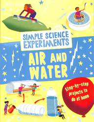 Simple Science Experiments Air & Water