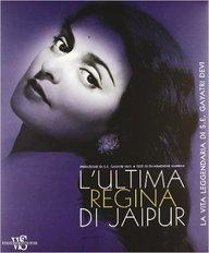 L'ultima Regina Di Jaipur. La Vita Leggendaria Di S. E. Gayatri Devi - Italian