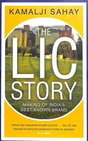 Lic Story : Making Of Indias Best Known Brand